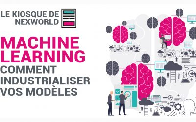 Machine Learning : comment industrialiser vos modèles ?
